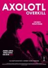 Axolotl Overkill film poster